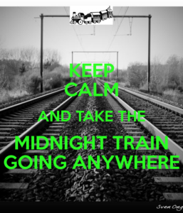 keep-calm-and-take-the-midnight-train-going-anywhere-2